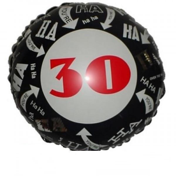 Ha Ha ...you`re 30 Folienballon - 45cm